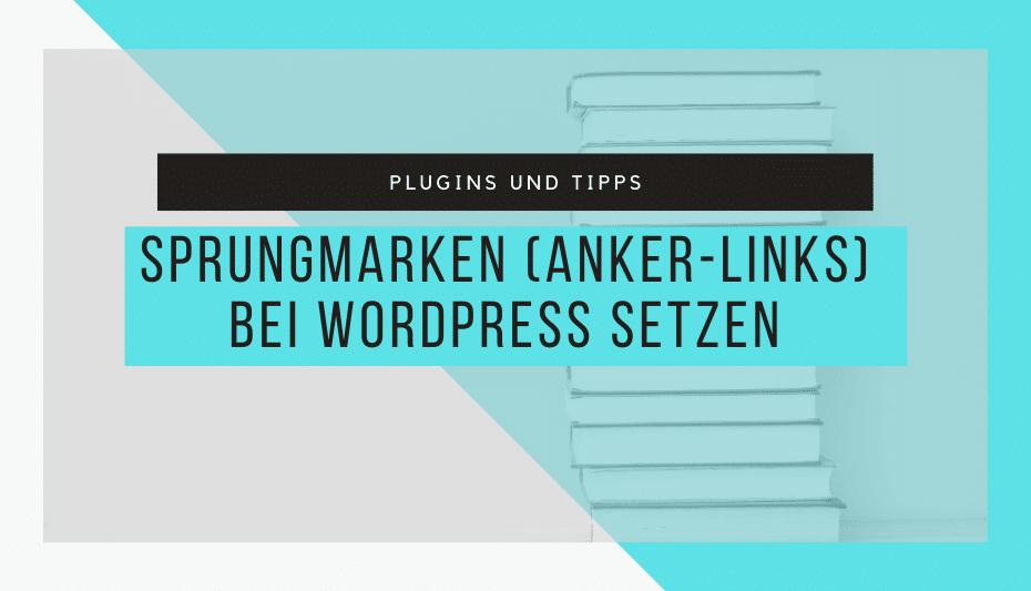 So setzt du Sprungmarken bei WordPress 1