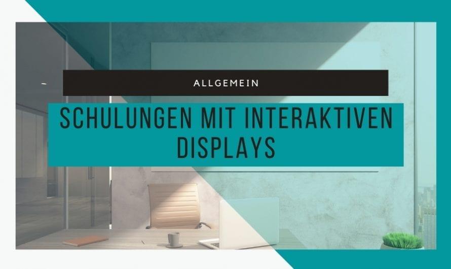 Schulungen mit interaktiven Displays